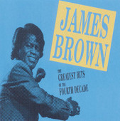 James Brown | James Brown: Greatest Hits Fourth Decade